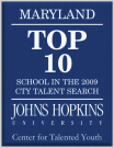 "Saint Andrew Apostle School was a ""Top School"" for the state of Maryland in the 2009 Johns Hopkins University Center for Talented Youth Talent Search"